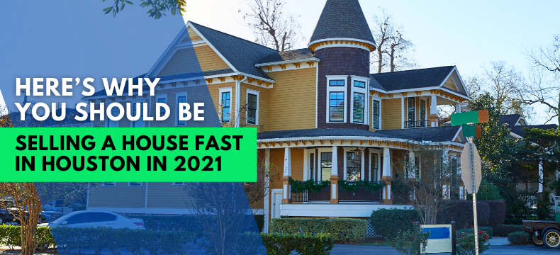Selling A House Fast In Houston in 2021
