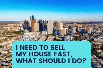 I need to sell my house fast