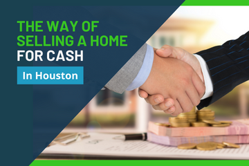 selling a home for cash in Houston